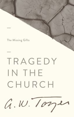 Tragedy in the Church: The Missing Gifts 9781600660320