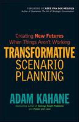 Transformative Scenario Planning: Working Together to Change the Future 9781609944902