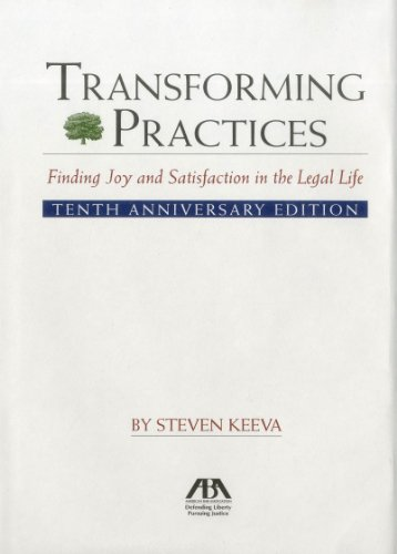 Transforming Practices: Finding Joy and Satisfaction in the Legal Life 9781604427295