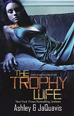 The Trophy Wife 9781601622761