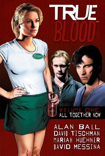 True Blood, Volume 1: All Together Now 9781600108686