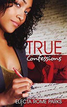 True Confessions 9781601623751
