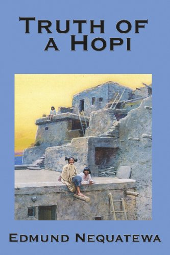 Truth of a Hopi: Stories Relating to the Origin, Myths and Clan Histories of the Hopi 9781604590333