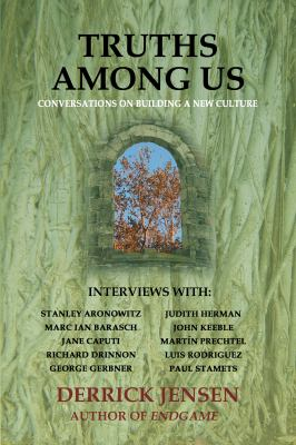 Truths Among Us: Conversations on Building a New Culture 9781604862997