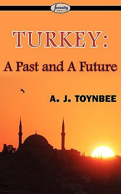 Turkey: A Past and a Future 9781604507058