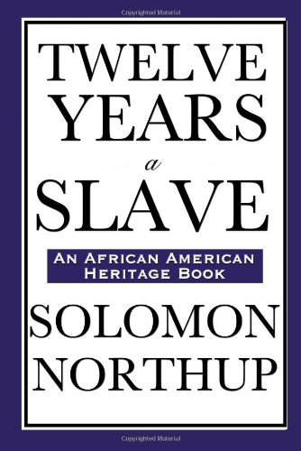 Twelve Years a Slave (an African American Heritage Book) 9781604592153