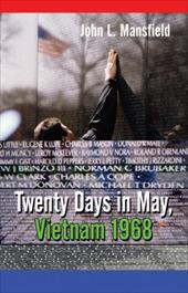 Twenty Days in May, Vietnam 1968 7409317