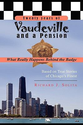 Twenty Years of Vaudeville and a Pension: What Really Happens Behind the Badge 9781606933855