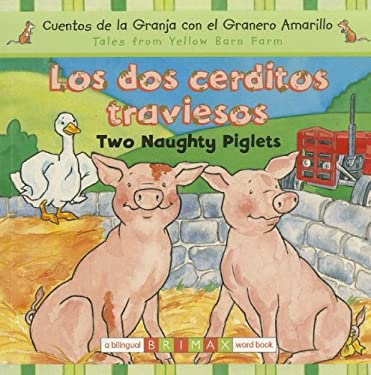 Los Dos Cerditos Traviesos/Two Naughty Piglets 9781601760388