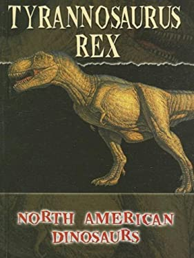 Tyrannosaurus Rex 9781600442551
