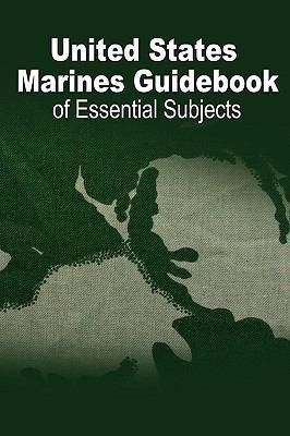U.S. Marine Guidebook of Essential Subjects 9781607961710