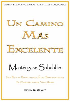 Un Camino Mas Excelente Para Mantenerse Saludable = A More Excellent Way to Maintain Health