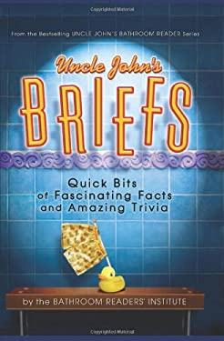 Uncle John's Briefs: Quick Bits of Fascinating Facts and Amazing Trivia 9781607101789