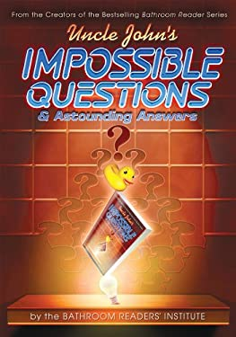 Uncle John's Impossible Questions & Astounding Answers 9781607102366