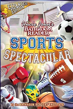 Uncle John's Bathroom Reader Sports Spectacular 9781607100348