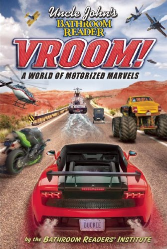 Uncle John's Bathroom Reader Vroom!: A World of Motorized Marvels 9781607101840