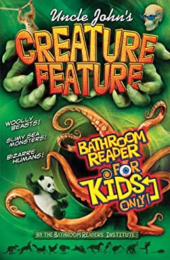 Uncle John's Creature Feature Bathroom Reader for Kids Only 9781607100997
