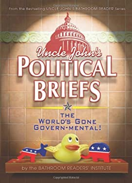 Uncle John's Political Briefs 9781607105602