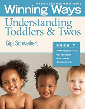 Understanding Toddlers & Twos: Winning Ways for Early Childhood Professionals [3-Pack] 9781605541402