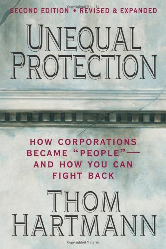 Unequal Protection: How Corporations Became