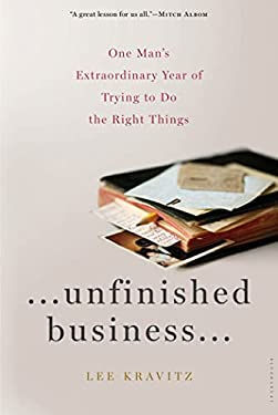 Unfinished Business: One Man's Extraordinary Year of Trying to Do the Right Things 9781608194636