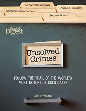 Unsolved Crimes: Follow the Trail of the World's Most Notorious Cases 9781606522073