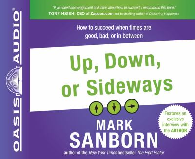 Up, Down, or Sideways: How to Succeed When Times Are Good, Bad, or in Between 9781609813758