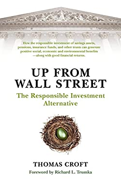 Up from Wall Street: The Responsible Investment Alternative 9781605209258