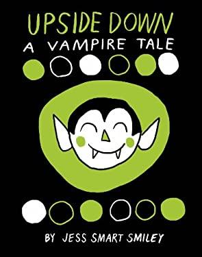 Upside Down: A Vampire Tale 9781603090889