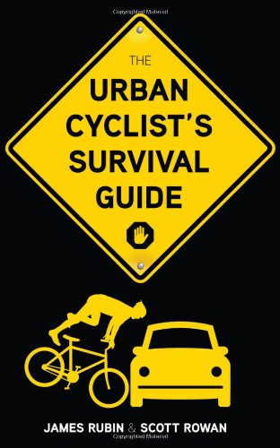 The Urban Cyclist's Survival Guide 9781600785665