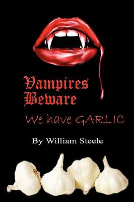 Vampires Beware: We Have Garlic 9781608621569
