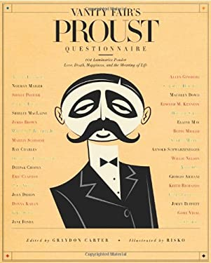 Vanity Fair's Proust Questionnaire: 101 Luminaries Ponder Love, Death, Happiness, and the Meaning of Life 9781605295954