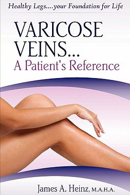 Varicose Veins... a Patient's Reference 9781608622344