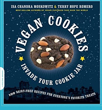 Vegan Cookies Invade Your Cookie Jar: 100 Dairy-Free Recipes for Everyone's Favorite Treats 9781600940484