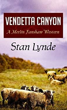 Vendetta Canyon: A Merlin Fanshaw Western 9781602855212