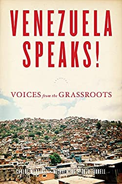 Venezuela Speaks!: Voices from the Grassroots 9781604861082