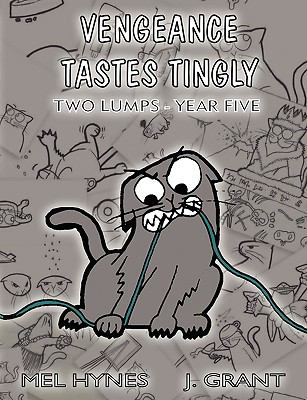 Vengeance Tastes Tingly: Two Lumps Year Five 9781600761676