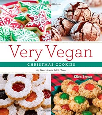 Very Vegan Christmas Cookies: 125 Festive and Flavorful Treats 9781604332919