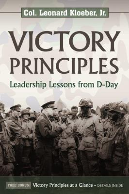 Victory Principles: Leadership Lessons from D-Day 9781600375910