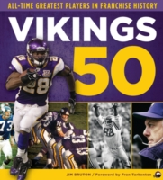 Vikings 50: All-Time Greatest Players in Franchise History 9781600786914