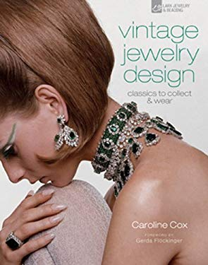 Vintage Jewelry Design: Classics to Collect & Wear 9781600597145