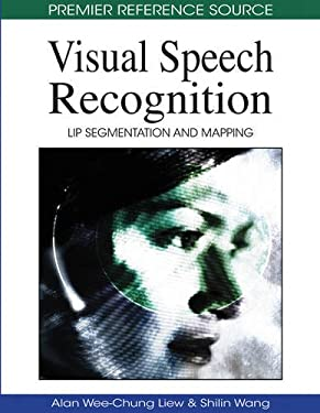 Visual Speech Recognition: Lip Segmentation and Mapping 9781605661865