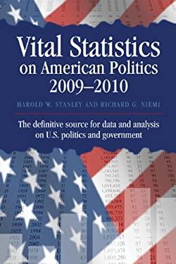 Vital Statistics on American Politics 2009-2010 Hardbound Edition 9781604264708