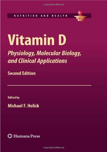 Vitamin D: Physiology, Molecular Biology, and Clinical Applications 9781603273008