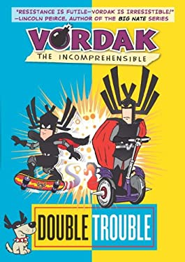 Vordak the Incomprehensible #3: Double Trouble 9781606843727