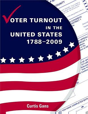 Voter Turnout in the United States, 1788-2009 9781604265958