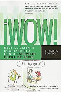 WOW!: Deje al Cliente Boquiabierto Con un Servicio Fuera de Serie = Delivering Knock Your Socks Off Service 9781602552371