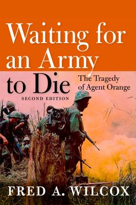 Waiting for an Army to Die: The Tragedy of Agent Orange 9781609801366