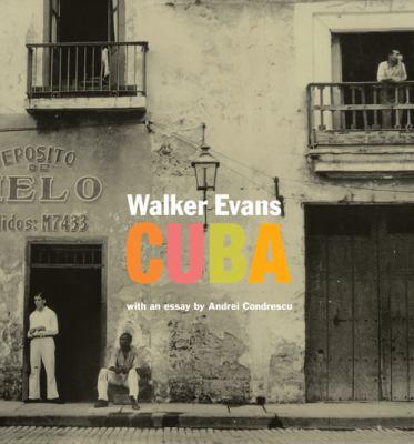 Walker Evans: Cuba 9781606060643