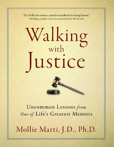 Walking with Justice: Uncommon Lessons from One of Life's Greatest Mentors 9781608322350